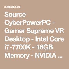 Source CyberPowerPC - Gamer Supreme VR Desktop - Intel Core i7-7700K - 16GB Memory - NVIDIA GeForce GTX 1060 - 3TB Hard Drive on m.alibaba.com