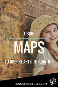 Using Maps to Inspire Arts Integration | educationcloset.com