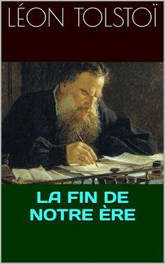 La Fin de notre ère, à propos de la révolution en Russie, est un essai de l'écrivain russe Léon Tolstoï (1828 – 1910).