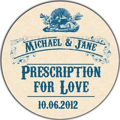 Personalized Prescription For Love Vintage Pharmacy Apothecary Wedding  or Product Labels. $26.00, via Etsy.