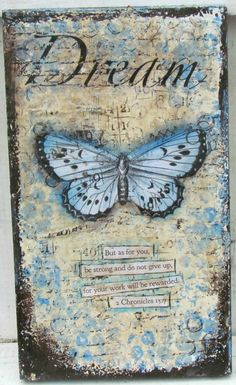 Mixed media dream butterfly | scripture art | but as for you, be strong and do not give up, for your work will be rewarded. 2 Chronicles 15:7