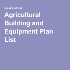 Agricultural Building and Equipment Plan List