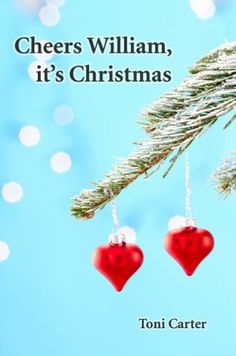 Cheers William, it's Christmas by Toni Carter. $1.19. 26 pages. Author: Toni Carter