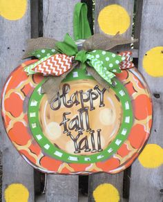 Pumpkin Door Hanger....it can be personalized anyway you want! Its made from 1/4 wood, hand painted and finished with an assortment of burlap and