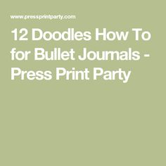 12 Doodles How To for Bullet Journals - Press Print Party