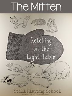Retelling The Mitten by Jan Brett on the Light Table from Still Playing School
