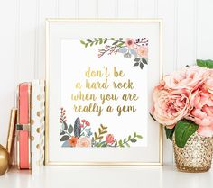 Gold Floral Decor, Don't Be a Hard Rock, Gold Letter Print, Lauryn Hill's Song, Motivational Quote, Calligraphy Art, Prints, Gold Lettering