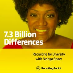 7.3 Billion Differences: Nzinga Shaw on Recruiting for Diversity