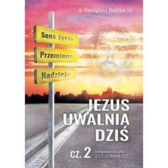 Jezus uwalnia dziś cz. II Cover, Books, Literatura, Libros, Book, Book Illustrations, Libri