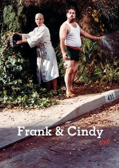 Frank and Cindy (2007) Frank was a rising pop star when he married Cindy, but decades of dashed dreams and alcoholism have left the pair struggling to find happiness.