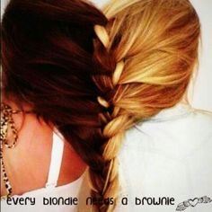 Every blondie needs a brownie.