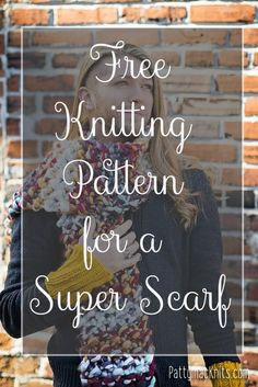 Free knitting pattern for a super scarf, easy to craft and great knitting for beginners.   Pattymac Knits