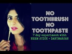 Natural Toothbrush And Toothpaste : 7 day experiment : Neem brush - YouTube