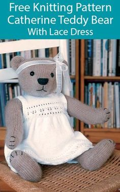 """Free Knitting Pattern for Catherine Teddy Bear With Dress - Adorable traditional bear with fully jointed arms and legs and a lace dress. Excerpted from """"The Knitted Teddy Bear"""" by Sandra Polley (Collins and Brown). Approximately 21 inches To see mo Teddy Bear Patterns Free, Knitting Dolls Free Patterns, Knitted Dolls Free, Knitting Bear, Teddy Bear Knitting Pattern, Knitted Teddy Bear, Knitting Toys, Teddy Bear Clothes, Teddy Bear Toys"""