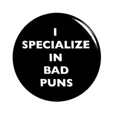 Funny Button Pin I Specialize In Bad Puns Sarcastic I Love Puns Backpack Pin Outerspacebacon