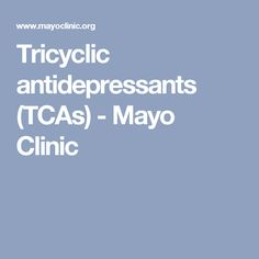 Tricyclic antidepressants (TCAs) - Mayo Clinic
