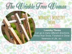 Wrinkle Free Woman (Laundry) Womens Ministry Theme:  Creative Ladies Ministry