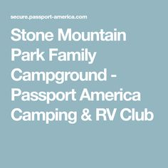 Find participating Passport America campgrounds by state or province. Passport America offers nearly 1600 quality discount campgrounds in the United States, Canada, and Mexico. Join now to save money camping. Mountain Park, Stone Mountain, Camping Spots, Rv Camping, Rv Clubs, Passport, America, Camping Holidays, Usa
