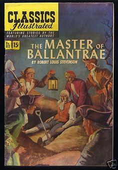 Classics Illustrated Master of Ballantrae, by R L Stevenson . As a small child in the this series of comics were a great introduction to the classics. R L Stevenson, Robert Louis Stevenson, Old Comics, Vintage Comics, Vintage Books, Mississippi, Comic Book Covers, Comic Books, Roman