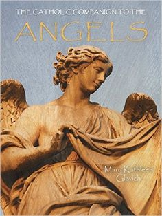 The Catholic Companion to the Angels: Mary Kathleen Glavich: 9780879465315: Amazon.com: Books