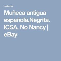 Muñeca antigua española.Negrita. ICSA. No Nancy  | eBay