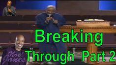 Bishop Noel Jones Sermons 2016 - I Am Breaking Through Part 2