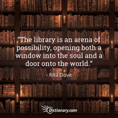 The library is an arena of possibility, opening both a window into the soul and a door onto the world. I Love Books, Good Books, Books To Read, Quotes For Book Lovers, Book Quotes, World Quotes, Life Quotes, Library Quotes, Architecture Quotes