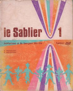 Préfontaine, Le Sablier 1, Initiation à la langue écrite (1972) Initiation, Movie Posters, Textbook, Hourglass, Language, Slide Show, Keyboard, Learning, Film Poster
