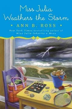 Miss Julia Weathers the Storm by Ann B Ross. Click on the cover to see if the book is available at Freeport Community Library.