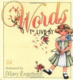 Mary Engelbreit's Words To Live By by Mary Engelbreit http://www.amazon.com/dp/0740700286/ref=cm_sw_r_pi_dp_Z2DZwb14XQ47H