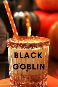 The Black Goblin Halloween Cocktail: Tequila Coffee Liqueur, and Cream – think a warmer version of a White Russian.
