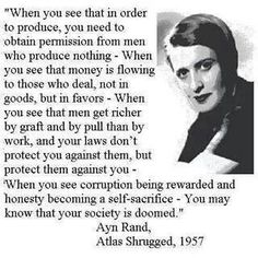 Ayn Rand ~ Atlas Shrugged quotes.~ https://www.aynrand.org/ ~ The rhetoric of socialism is so attractive and alluring, but the application of it is tragic.The problems we face as a nation is business in collusion with government. Our government is already far too large and getting all so much larger. Yet socialists call for more government. Denying the reality that government is not the solution. It is the problem!! ~ RADICAL Rational Americans Defending Individual Choice And Liberty