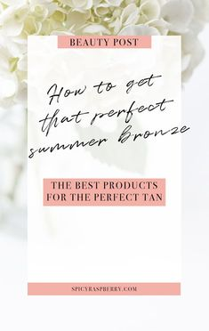Get the better summer bronze with these products! Get ready for summer!