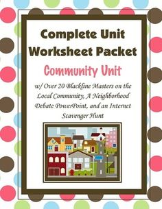 "This is a unit on the local community.  Unit includes engaging guided activities for the students.  Topics covered are: city spending, public utilities, public safety, the 3 levels of local government, an Internet scavenger hunt on ""What the Government Does for Me"", a PowerPoint Neighborhood Problem that engages the students in a city council debate, a graphing activity on what makes a good citizen, and a couple of writing responses and more....."