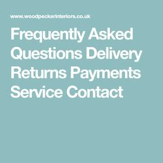 Frequently Asked Questions Delivery Returns Payments Service Contact