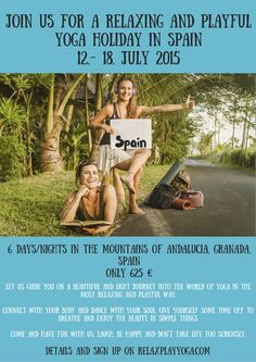 Relaxing, Playful, #Yoga holiday in #Spain.  Come join us in July 12-18, 2015 in the Alpujarras Mountains of Andalusia, Spain