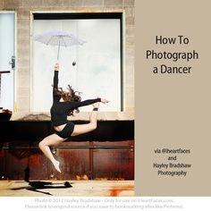 How to Photograph a Dancer via iHeartFaces.com and Hayley Bradshaw