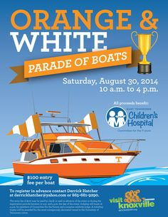 August 30, 2014: Do you have the best boat in the Vol Navy? Support Children's Hospital and register for the Orange & White Parade of Boats! All event proceeds will benefit East Tennessee Children's Hospital's Committee for the Future.