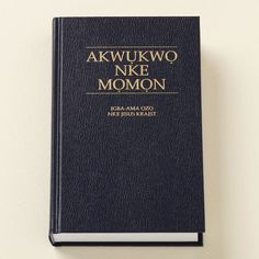 The Book of Mormon - IGBO.       Want to know more? Go to mormon.org