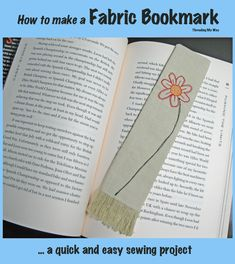 Fabric Bookmark Tutorial... how to make a fabric bookmark with frayed ends and a machine stitched flower ~ Threading My Way