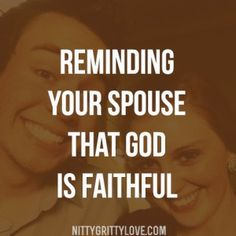 A must read! Reminding Your Spouse that God is Faithful