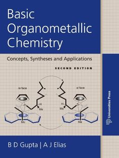Basic organometallic chemistry : concepts, syntheses and applications / B.D. Gupta, A. J. Elias