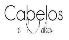 Cabelos e Makes