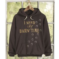 Barn Time Hoodie - Horse Themed Gifts, Clothing, Jewelry and Accessories all for Horse Lovers   Back In The Saddle XMAS PRESENT!!!! LOVE!!!!
