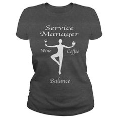 Service Manager Know How To Balance Wine Coffee T Shirt, Hoodie Service Manager