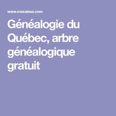 Généalogie du Québec, arbre généalogique gratuit