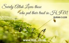 Surely Allah loves those who put their trust in him