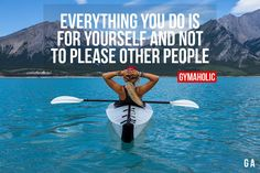 Everything You Do Is For Yourself