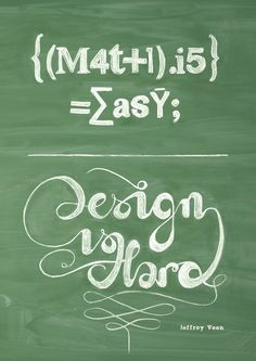 Math is easy. Design is hard. #typography #lettering #school