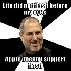 Hahaha flash is for pc